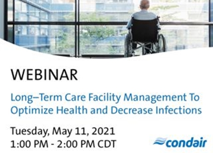 WEBINAR | Long–Term Care Facility Management To Optimize Health and Decrease Infections